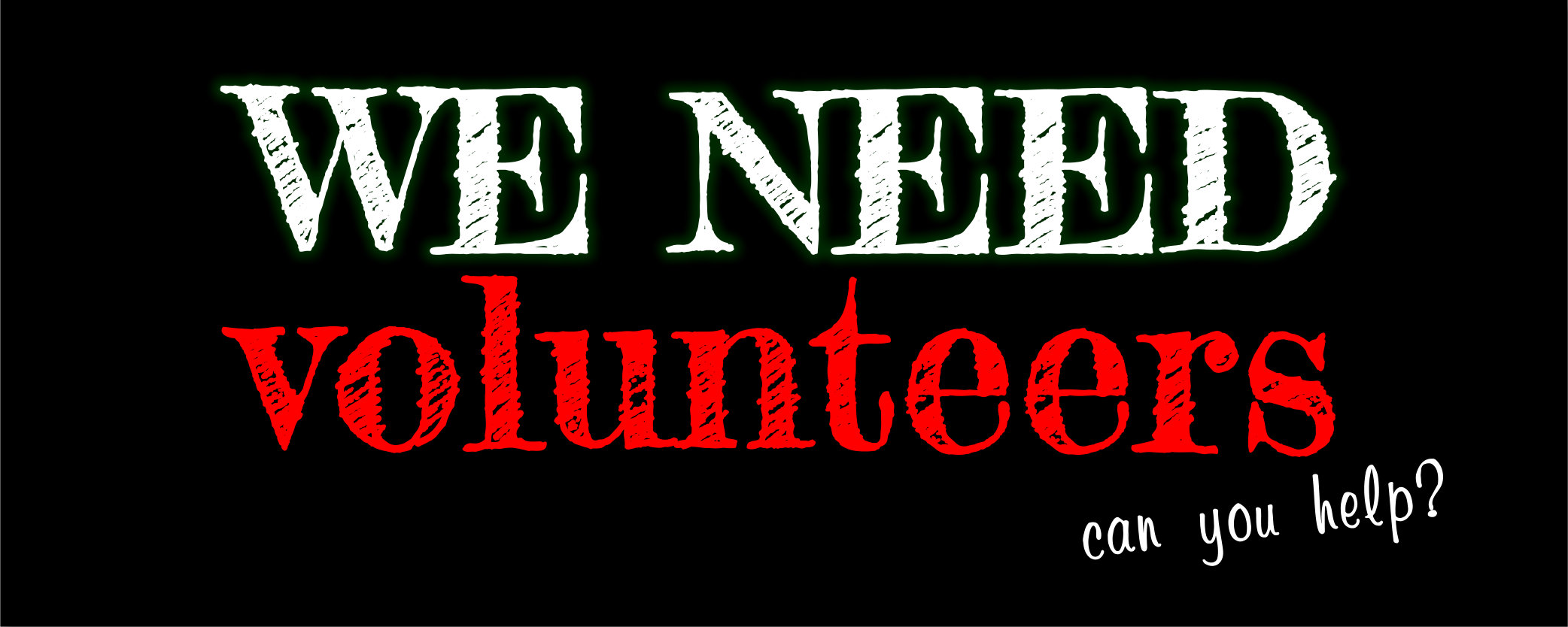 we-need-volunteers-october-2016